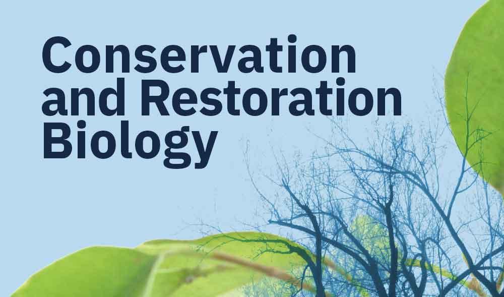 Conservation and Restoration Biology