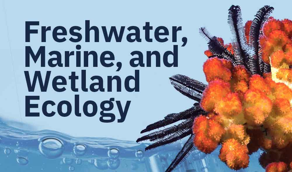 Freshwater, Marine, and Wetland Ecology