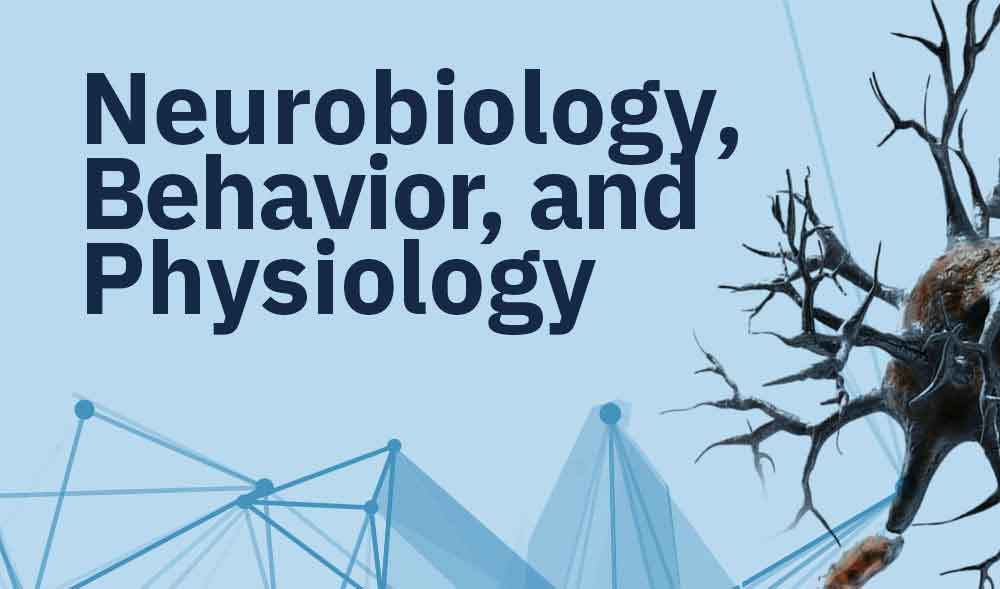 Neurobiology, Behavior, and Physiology